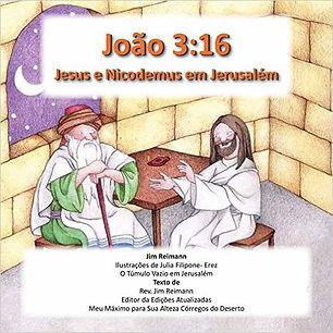 João 3:16 - Jesus e Nicodemus em Jerusalém