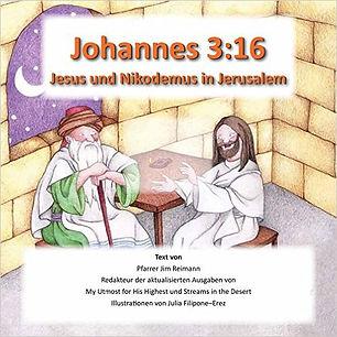 Johannes 3:16 - Jesus und Nikodemus in Jerusalem