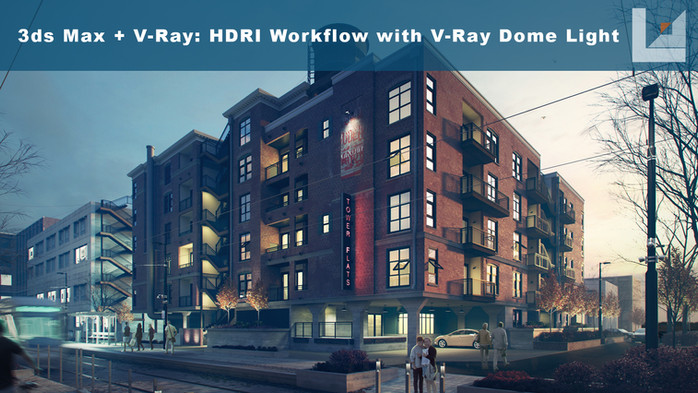 3ds Max + V-Ray Next: V-Ray Dome Light & HDRI Workflow
