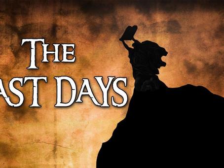 The Last Days (Part 2)