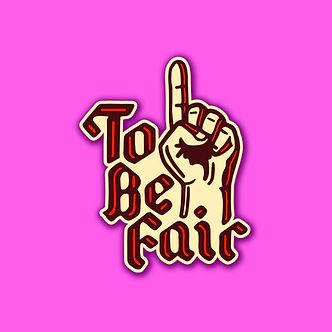 To Be Fair Insta 2-01.jpg