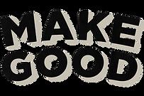 Make Good (B&Cream Textured).png