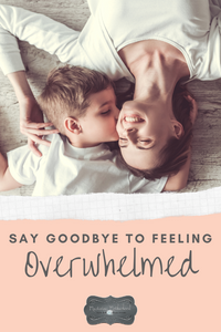 Don't wait another minute! You can ditch the overwhelm today! #parenting #momlife #motherhood