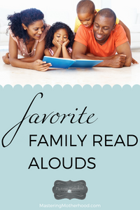 Mastering Motherhood approved read alouds for the whole family!