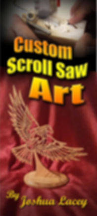 Joshua Lacey's Custom Scroll Saw Art
