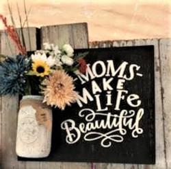 Moms Make Life Beautiful.jpg