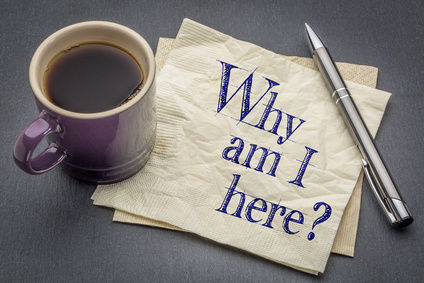 Why I Am Here?