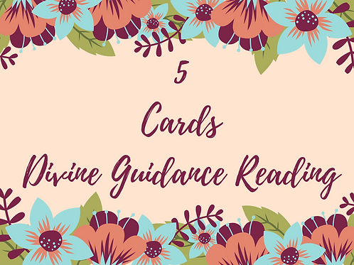 5 card Divine Guidance Reading SPECIAL