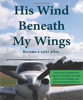 His Wind Beneath My Wings Become a safer pilot book cover
