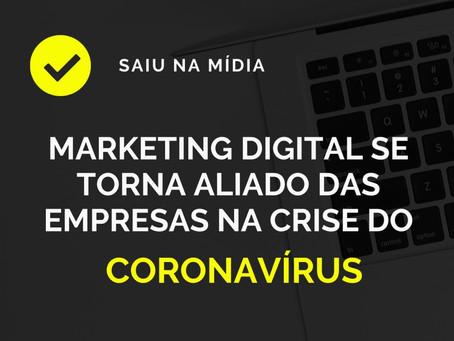 Marketing Digital se torna grande aliado das empresas no combate à crise causada pelo Coronavírus