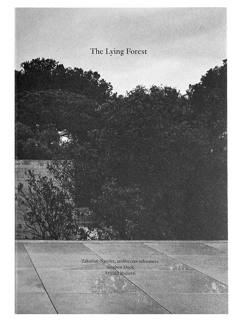 The Lying forest - Stephen Dock et Arnaud Maïsetti