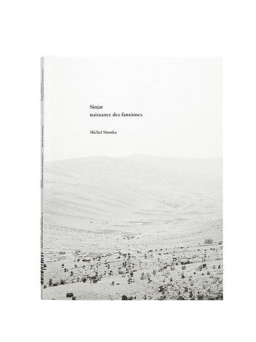 Sinjar, naissance des fantômes - Michel Slomka