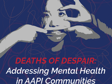 Deaths of Despair: Addressing Mental Health in AAPI Communities