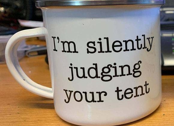 "Camping mug ""I'm silently Judging your tent"" 12oz"