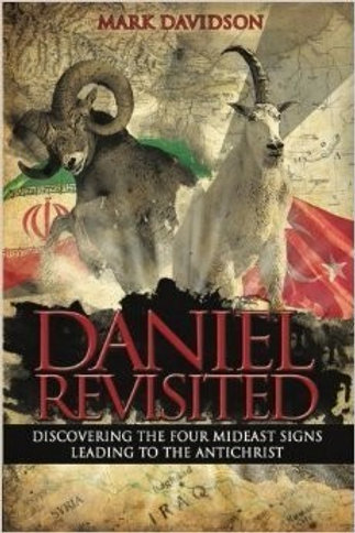Daniel Revisited: the 4 Mideast Signs leading to the Antichrist