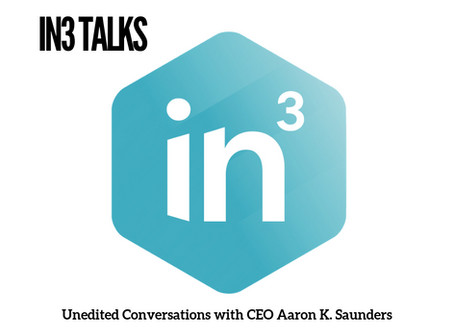 Announcing In3Talks a new series featuring Aaron Saunders, CEO of Inclusive Innovation Incubator
