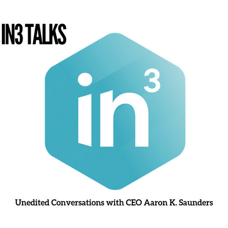 In3Talks Episode #2 - featuring Aaron Saunders, CEO of Inclusive Innovation Incubator