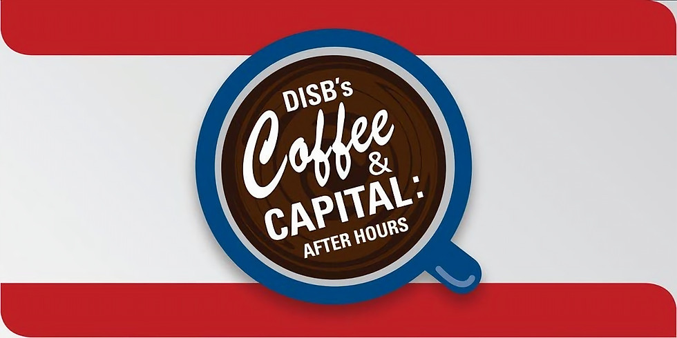 DISB's Coffee & Capital: After Hours