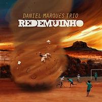 Daniel Marques Trio - Redemuinho.jpg