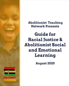 Cover page of ATN's Guide for Racial Justice and Abolitionist Social and Emotional Learning guide.