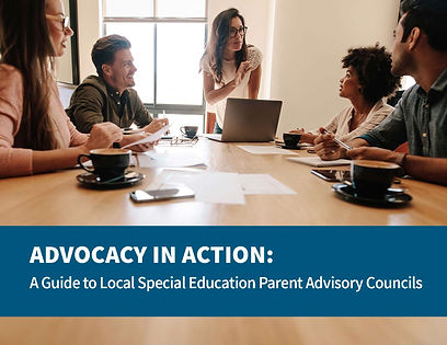Advocacy in Action: A guide to local Special Education Parent Advisory Councils
