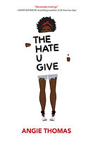 "Cover of book ""The Hate U Give"" by Angie Thomas, white background with illustration of young Black woman with natural hair and cutoff shorts holding sign with book title displayed."