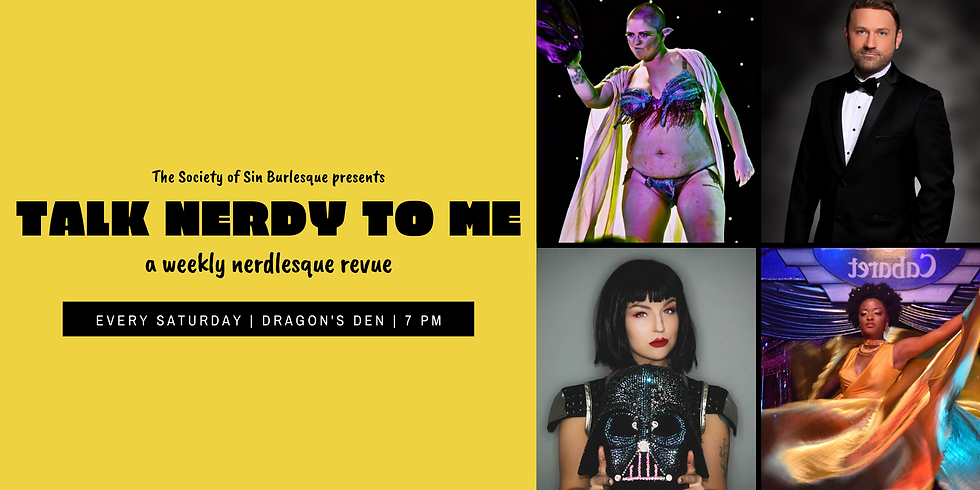 Talk Nerdy To Me: A Weekly Nerdlesque Revue - 2/15/20