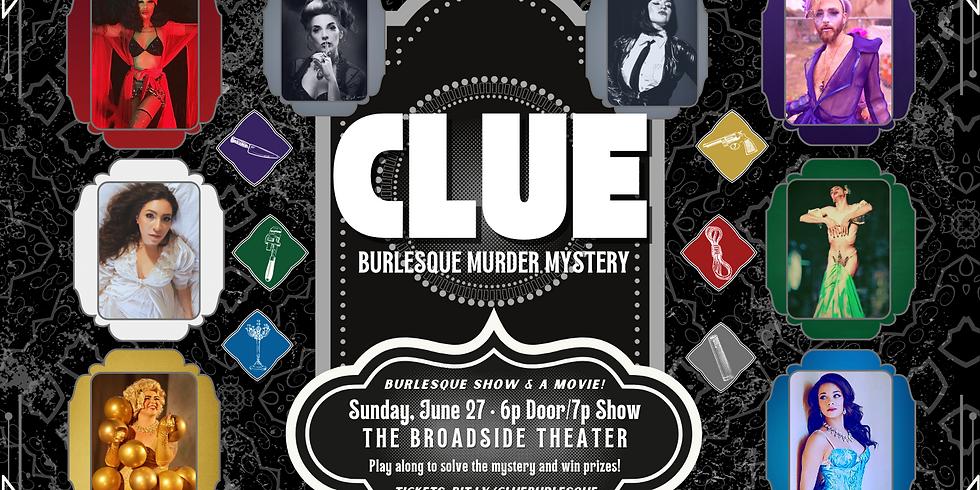 CLUE: A Burlesque Murder Mystery + Movie Night