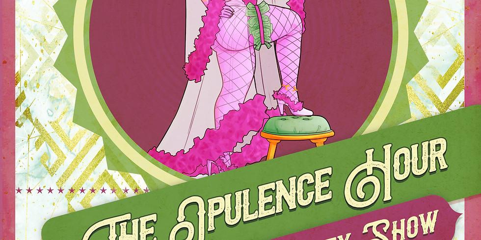 The Opulence Hour Burlesque Show - 12/22/19
