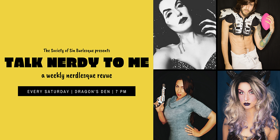 Talk Nerdy To Me: A Weekly Nerdlesque Revue - 1/4/20
