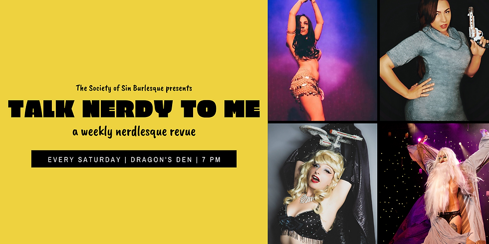 Talk Nerdy To Me: A Weekly Nerdlesque Revue - 2/29/20