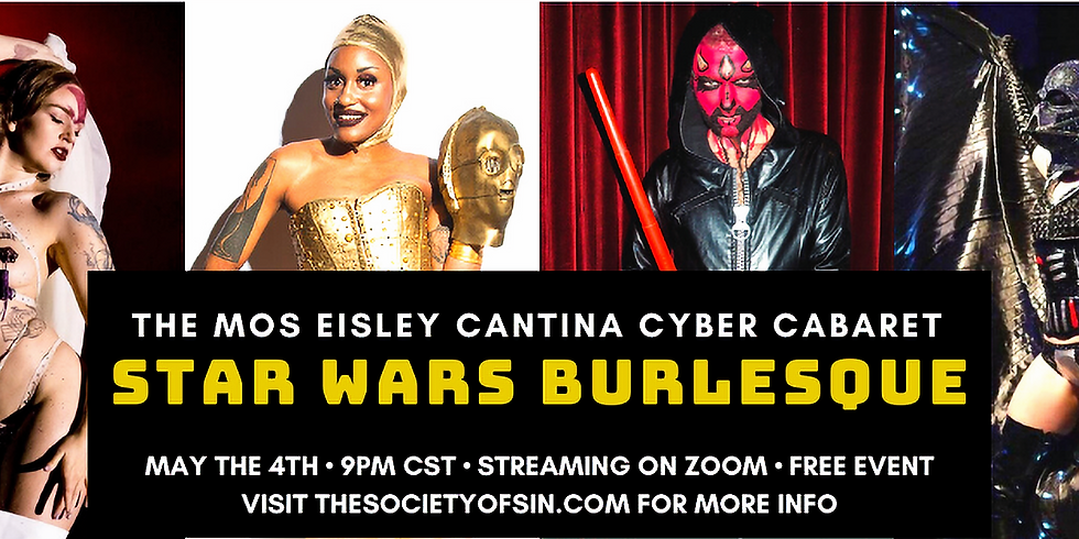 May the 4th Mos Eisley Cantina Cyber Cabaret!