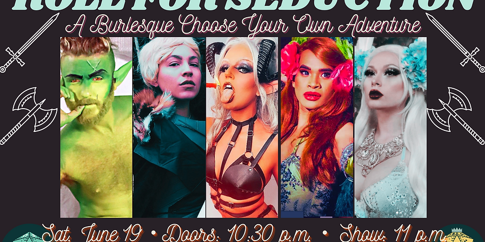 Roll for Seduction: A Burlesque Choose-Your-Own-Adventure Show (Night 2)