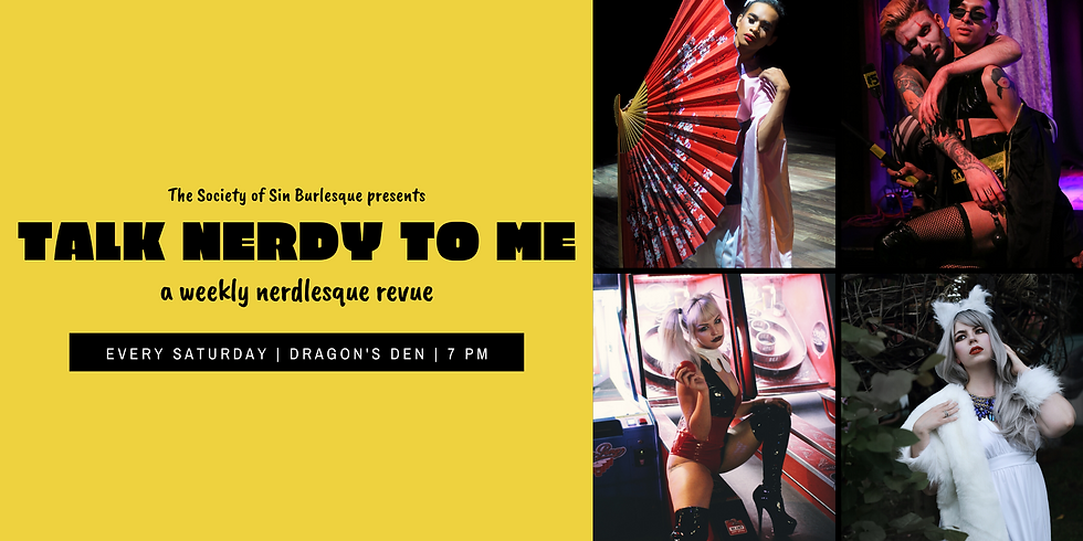 Talk Nerdy To Me: A Weekly Nerdlesque Revue - 2/22/20
