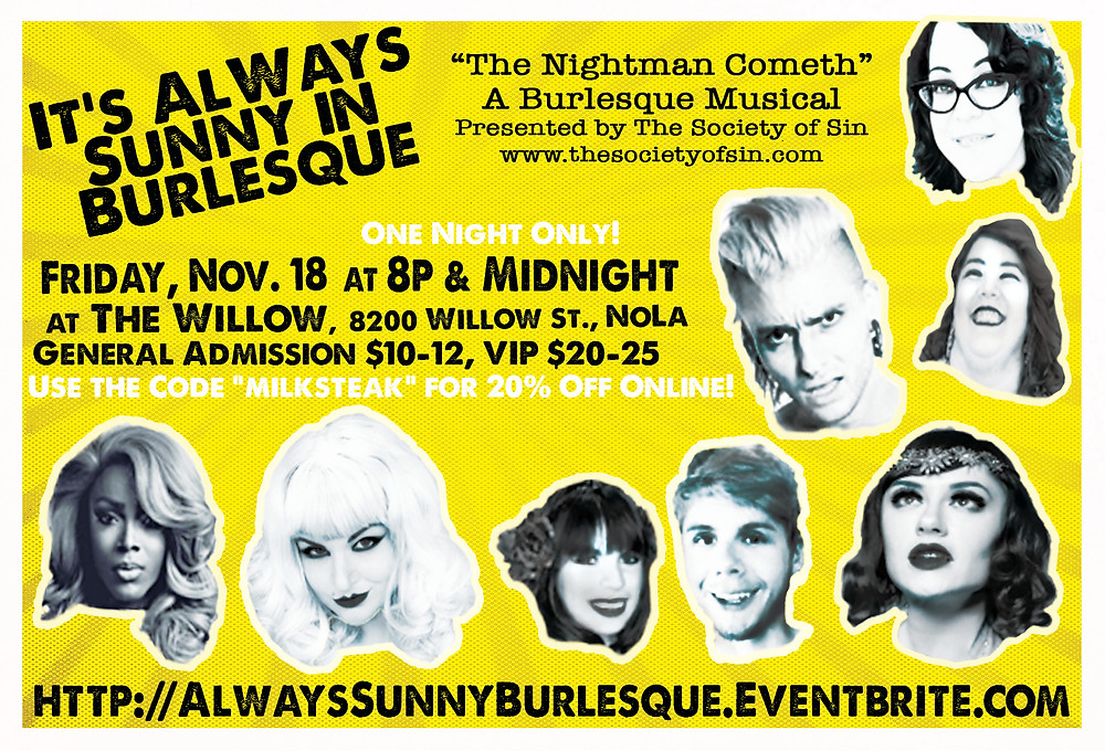 It's Always Sunny In Burlesque: The Nightman Cometh Presented by The Society of Sin featuring Xena Zeit-Geist, Cherry Bombshell, Kedavra, Danger Rockwell, Ash Wednesday, Jade Patoon, Nicole Lynn Foxx and Spooky LeStrange