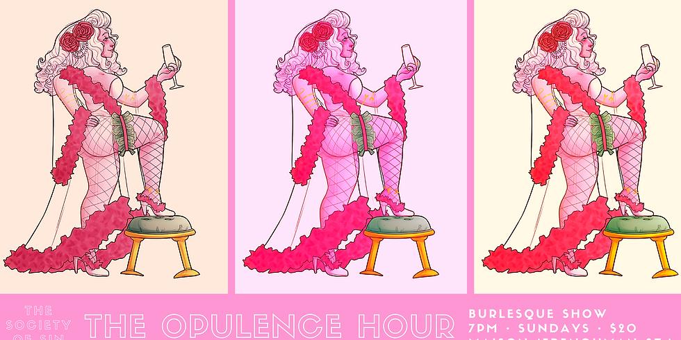 The Opulence Hour Burlesque Show 9/19
