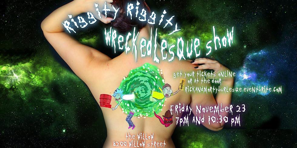 (8p) Riggity Riggity Wreckedlesque: A Burlesque Ode to Rick & Morty
