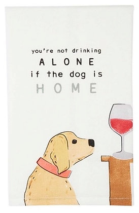 YOU'RE NOT DRINKING DOG TOWEL