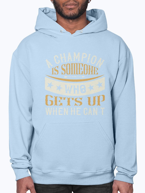 MARK CRAIG FX A Champion Is Someone Who Gets Up When He Can't- Boxing Hoodie