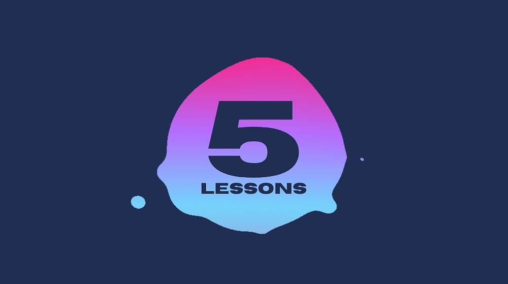 """Text blob expanding and contracting in the center of the screen, releasing bubbles, with a text inside that says: """"5 lessons""""."""