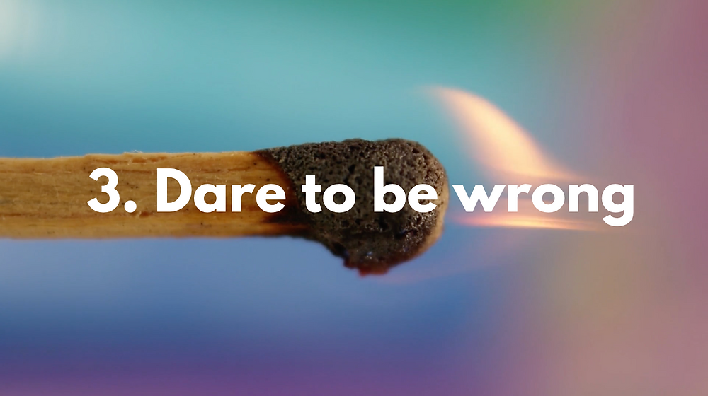"""A close up shot of the head of a match as it is lit on fire and burning off. In the center of the slide reads """"3. Dare to be wrong"""""""
