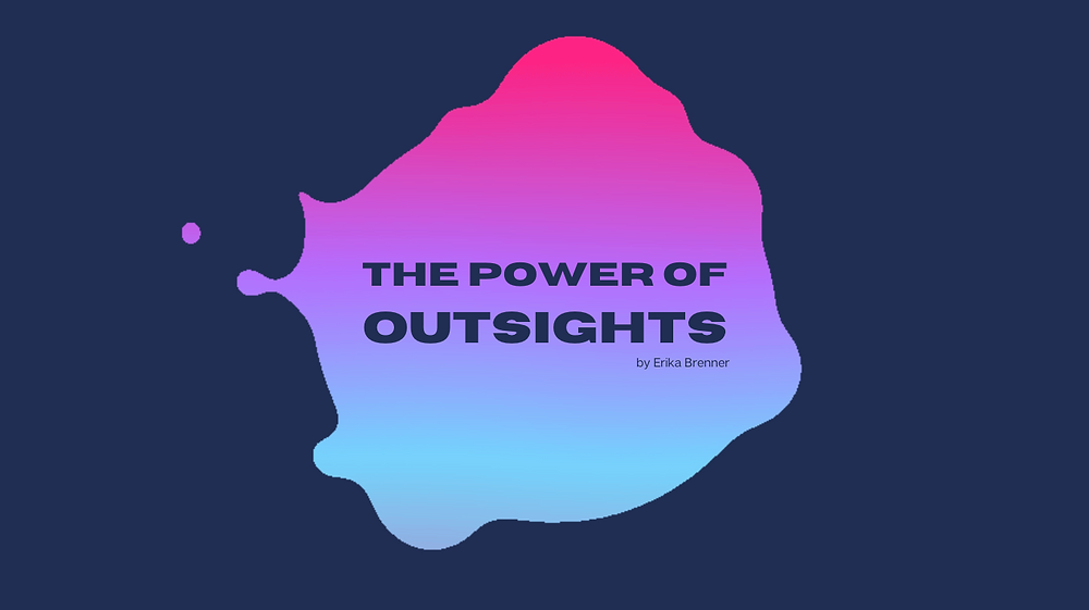 """[ALT TEXT] Text blob expanding and contracting in the center of the screen, releasing bubbles, with a text inside that says: """"The Power of Outsights, by Erika Brenner""""."""