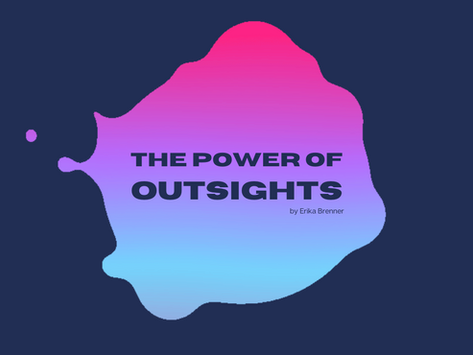 The Power of Outsights (part one)