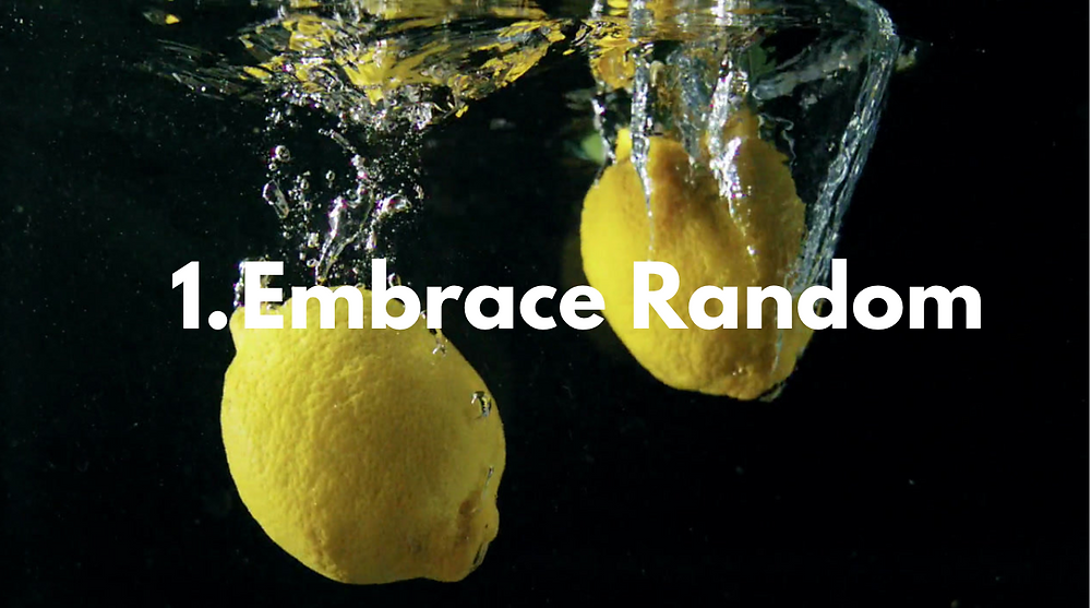 """lemons and limes being thrown into water, with a dark background, and in the middle of the photo it reads """"1. Embrace Random"""""""
