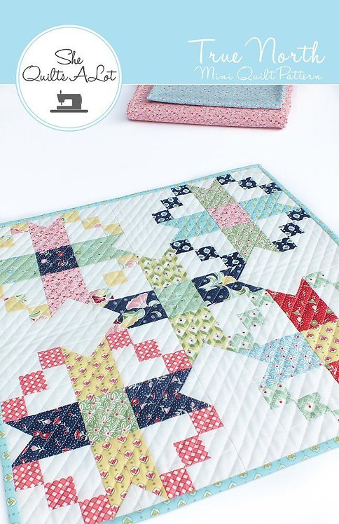 She Quilts A Lot TRUE NORTH MINI Pattern