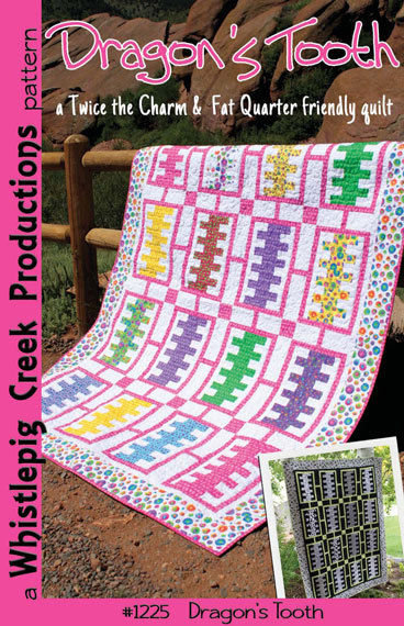 Whistlepig Creek DRAGON'S TOOTH Fat Quarter Pattern