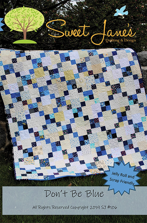Sweet Jane's DONT' BE BLUE Jelly Roll Pattern