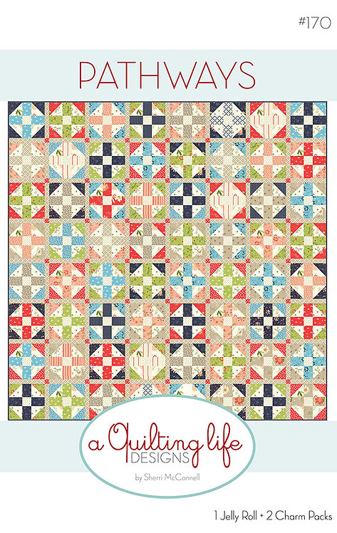 A Quilting Life PATHWAYS Jelly Roll + Layer Cake Pattern