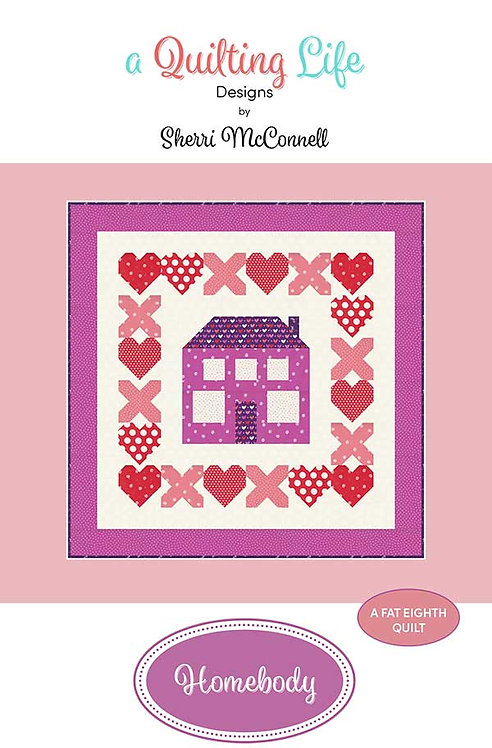 A Quilting Life HOMEBODY Fat Quarter Pattern