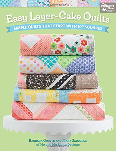 Easy Layer Cake Quilts   Book  Me &  My Sister